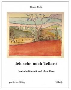 Ich sehe noch Tellaro. Landschaften mit und ohne Cara