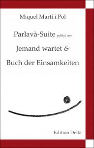 Parlavà-Suite gefolgt von Jemand wartet & Buch der Einsamkeiten – Suite de Parlavà