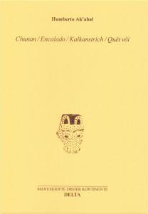 Humberto Ak'abal: Chunan / Encalado / Kalkanstrich / Quét vȏi