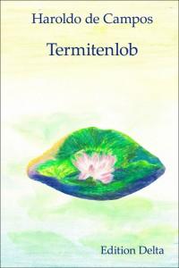 Elogio da Térmita – Termitenlob