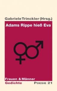 Gabriele Trinckler (Hrsg.): Adams Rippe hieß Eva