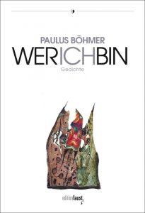 Paulus Böhmer: Wer ich bin