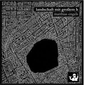 Matthias Engels »Landschaft mit großem h«