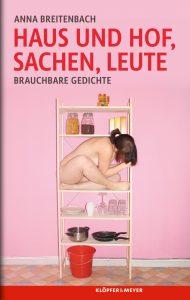 Anna Breitenbach: Haus und Hof, Sachen, Leute. Brauchbare Gedichte